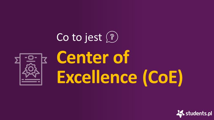 Co to jest Center of Excellence?